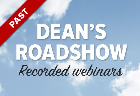 Past Event: Dean's Roadshow recorded webinars