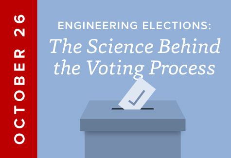 October 26: Engineering Elections: The Science Behind the Voting Process