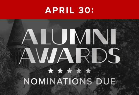 April 30: Alumni Awards Nominations Due